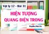 Chất quang dẫn là gì? Hiện tượng quang điện trong Ứng dụng Quang điện trở và Pin quang điện - Vật lý 12 bài 31
